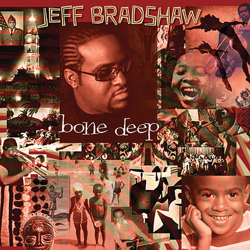 Bone Deep by Jeff Bradshaw