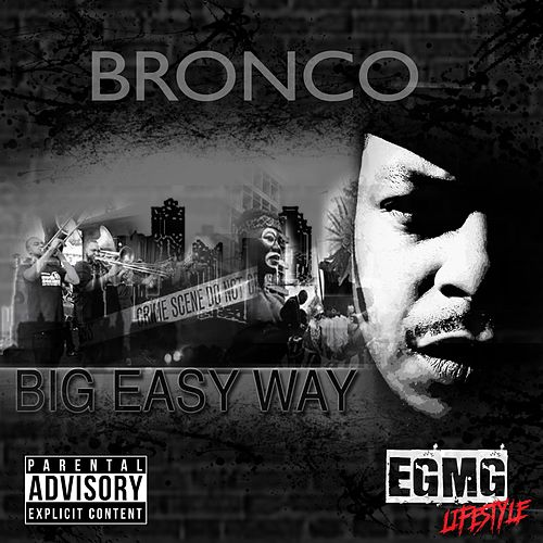 Big Easy Way by Bronco