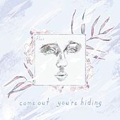 come out. you're hiding (Deluxe) de Flor