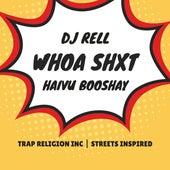 Whoa Shxt by Haivu Booshay