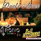 Duele Amar (feat. La Dinastia de Tuzantla) by El Trono de Mexico