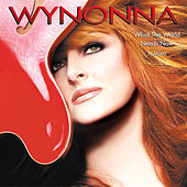 What The World Needs Now by Wynonna Judd