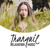 Tranquil Relaxation Music by Yoga Music