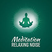 Meditation Relaxing Noise de Zen Meditation and Natural White Noise and New Age Deep Massage