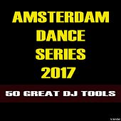 Amsterdam Dance Series 2017: 50 Great DJ Tools by Various Artists