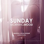 Sunday Morning Mood (Beautiful Vocal Edition) by Various Artists