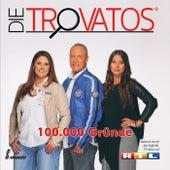100.000 Gründe by Die Trovatos