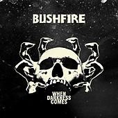When Darkness Comes by Bushfire