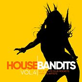 House Bandits, Vol. 4 (30 Ultimate Club Rockets) by Various Artists