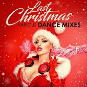 Last Christmas: Various Dance Mixes de Various Artists