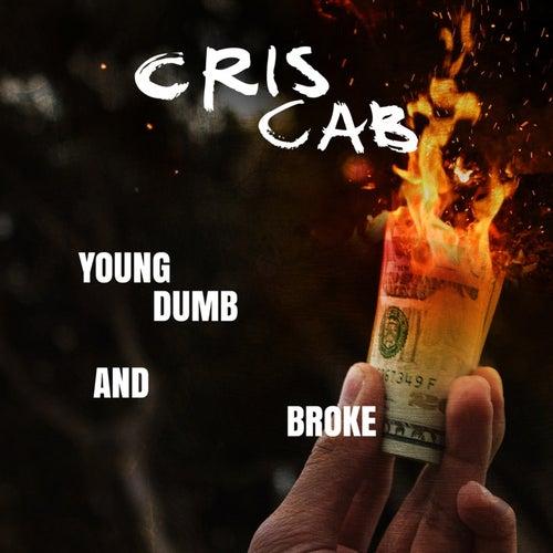 Young Dumb & Broke by Cris Cab