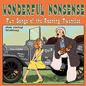 Wonderful Nonsense: Fun Songs of the Roaring Twenties by Various Artists