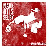 Naked Sessions by Mark Selby