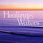 Healing Waters by Various Artists