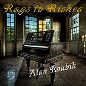 Rags to Riches by Alan Roubik