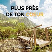 Plus près de ton coeur (Live) by Claude Koum