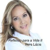 Reflexões para a Vida II by Vera Lúcia
