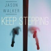 Keep Stepping by Jason Walker