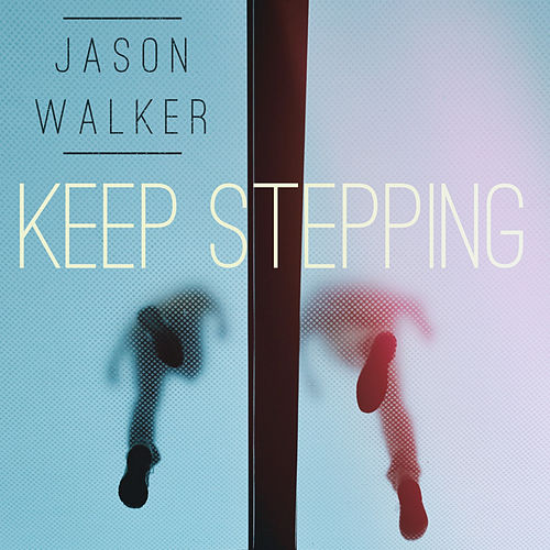Keep Stepping by Jason Walker