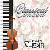 Frederic Chopin, Classical Concert by Various Artists