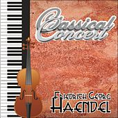Friedrich Georg Haendel, Classical Concert by Various Artists