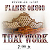 That Work by Flames Oh God