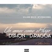Un Amor Como el Tuyo (feat. Diragga) de D'Shon El Villano