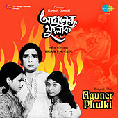 Aguner Phulki (Original Motion Picture Soundtrack) by Various Artists