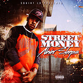Street Money Never Sleeps by Squint Lo