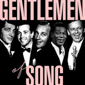 Gentlemen of Song de Various Artists