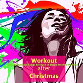 Workout after Christmas – Top 35 Workout Songs for Back in Shape Intense Workout by Various Artists