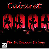 Cabaret (Original Soundtrack) by The Hollywood Strings