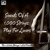 Sounds of 1,000 Strings: Play for Lovers by The 1000 Strings