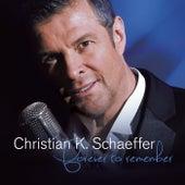 Forever To Remember von Christian K. Schaeffer
