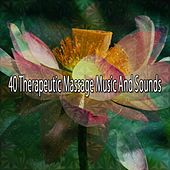 40 Therapeutic Massage Music And Sounds von Massage Therapy Music