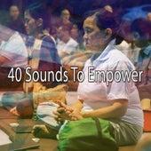 40 Sounds To Empower von Entspannungsmusik