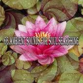 66 Ambient Sounds For Soul Searching de Meditación Música Ambiente
