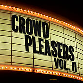 Crowd Pleasers (Vol. II) by Various Artists