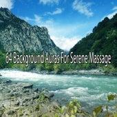 64 Background Auras For Serene Massage von Massage Therapy Music