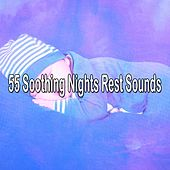 55 Soothing Nights Rest Sounds by Lullaby Land