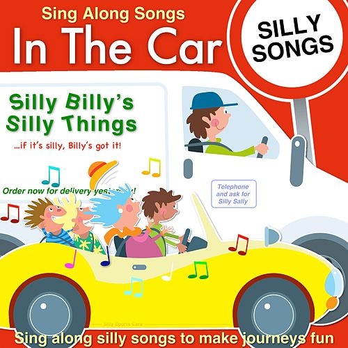 Sing along Songs In The Car - Silly Songs by Kidzone