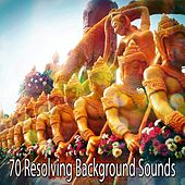 70 Resolving Background Sounds by Zen Music Garden
