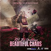 Beautiful Chaos by KB The Goddess