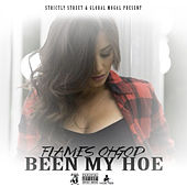 Been My Hoe by Flames Oh God