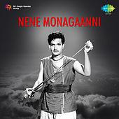 Nene Monagaanni (Original Motion Picture Soundtrack) de Various Artists