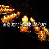 56 Relaxing Sounds For Peace de Musica Relajante