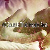 69 Sounds That Inspire Rest by Relaxing Spa Music