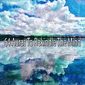 64 Auras To Rekindle The Mind by Deep Sleep Meditation