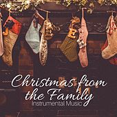 Christmas from the Family: Christmas Favorites Instrumental Music for Sweet Time Traditional Holiday and Christmas Dance Party von Chill Out
