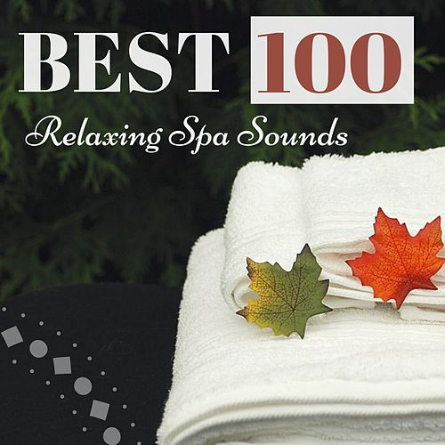 BEST 100 Relaxing Spa Sounds - Massage Music to Relax, Peaceful Background Songs by Relaxing Mindfulness Meditation Relaxation Maestro
